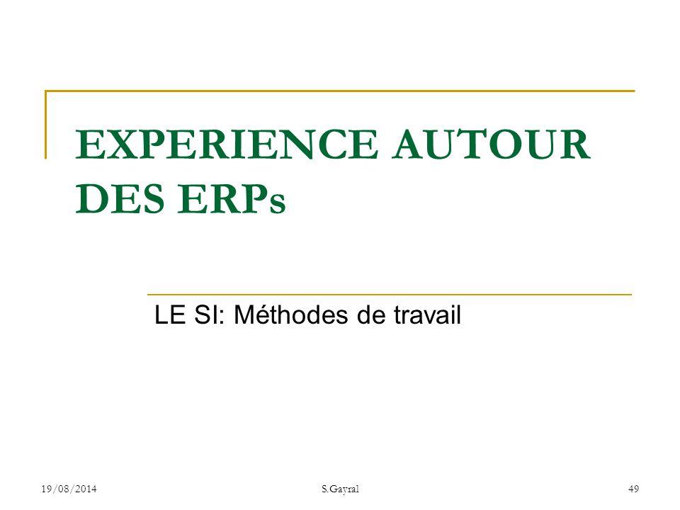 19/08/2014S.Gayral49 LE SI: Méthodes de travail EXPERIENCE AUTOUR DES ERPs