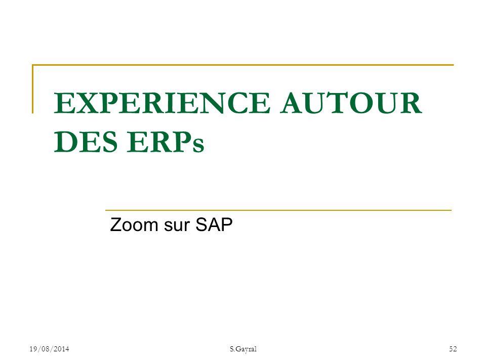 19/08/2014S.Gayral52 Zoom sur SAP EXPERIENCE AUTOUR DES ERPs