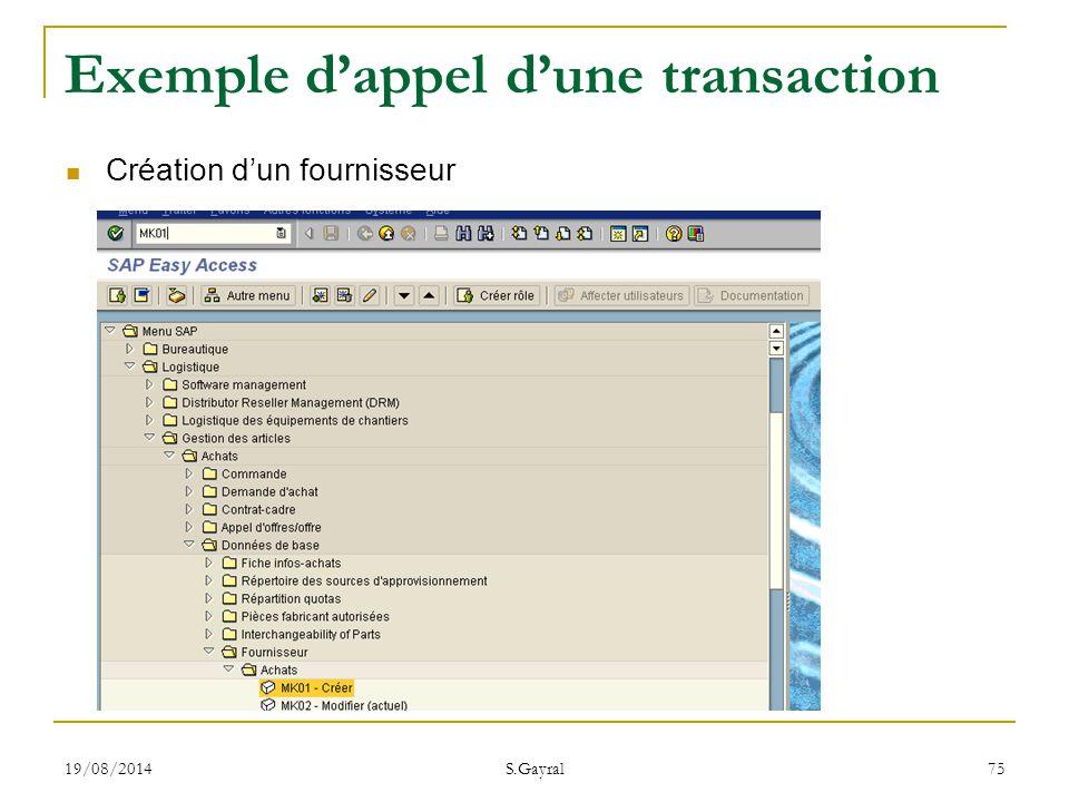 19/08/2014 S.Gayral 75 Exemple d'appel d'une transaction Création d'un fournisseur