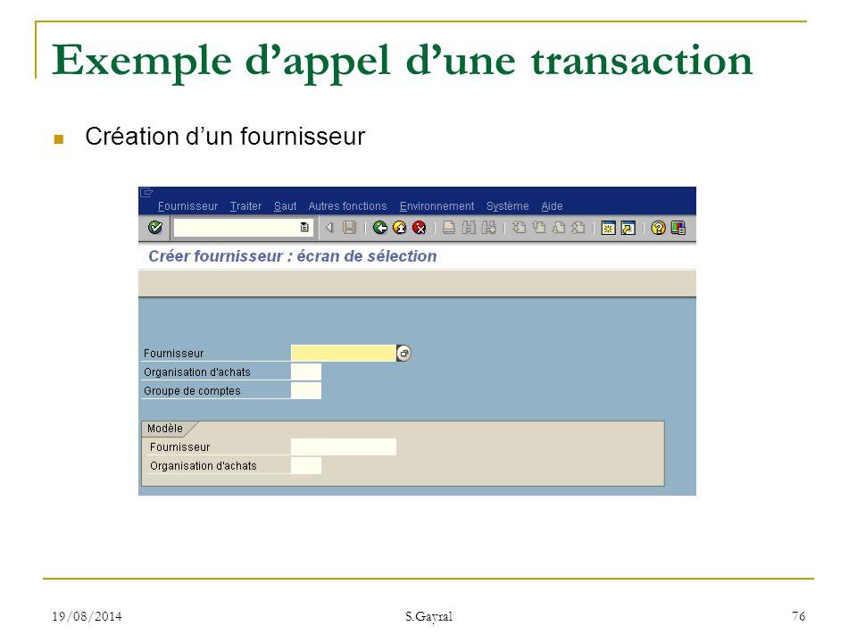 19/08/2014 S.Gayral 76 Exemple d'appel d'une transaction Création d'un fournisseur