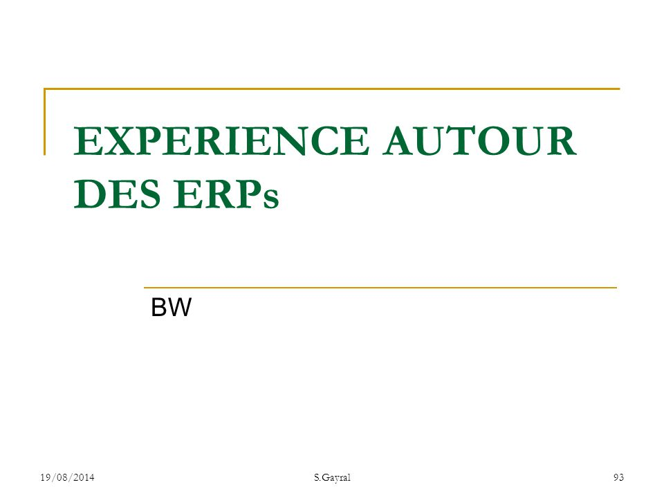 19/08/2014S.Gayral93 BW EXPERIENCE AUTOUR DES ERPs