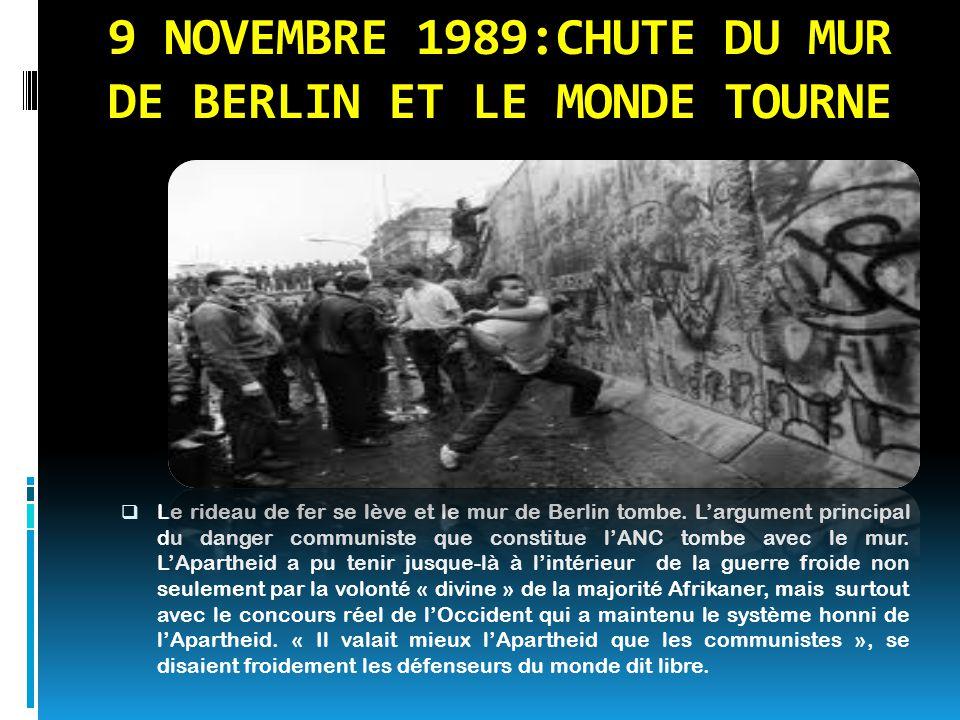9 NOVEMBRE 1989:CHUTE DU MUR DE BERLIN ET LE MONDE TOURNE  Le rideau de fer se lève et le mur de Berlin tombe. L'argument principal du danger communi