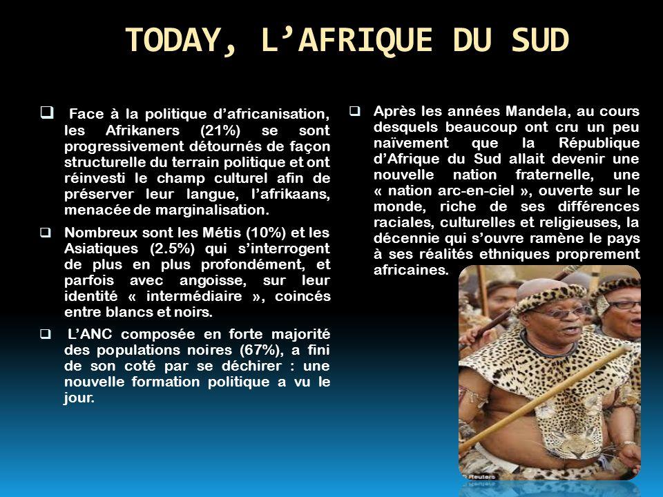 TODAY, L'AFRIQUE DU SUD  Face à la politique d'africanisation, les Afrikaners (21%) se sont progressivement détournés de façon structurelle du terrai