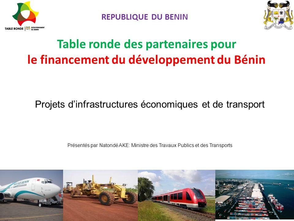 REPUBLIQUE DU BENIN 1 Paris, 17-19 juin 2014 Projets d'infrastructures économiques et de transport Présentés par Natondé AKE: Ministre des Travaux Pub