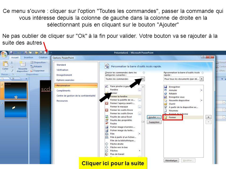 Complément : rajouter des boutons de commande rapides avec Power point 2007 Cliquer sur la flèche à droite des boutons, ce menu s'ouvre. Cliquer sur