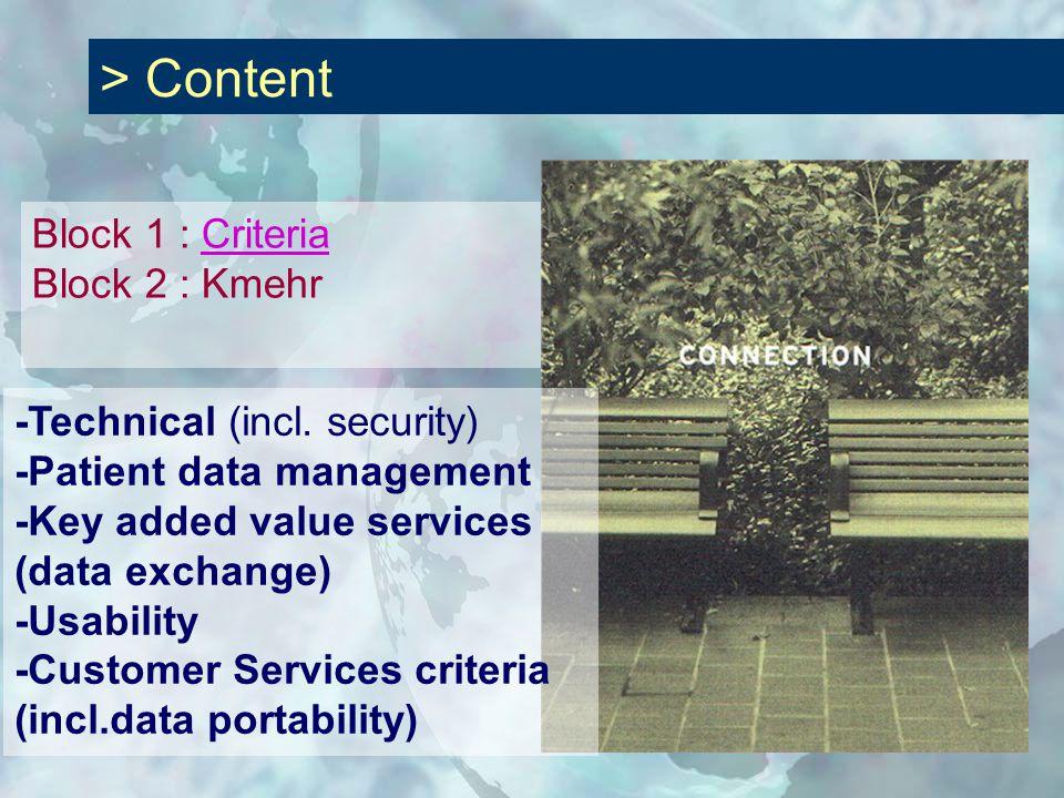 > Content Block 1 : Criteria Block 2 : KmehrCriteria -Technical (incl. security) -Patient data management -Key added value services (data exchange) -U