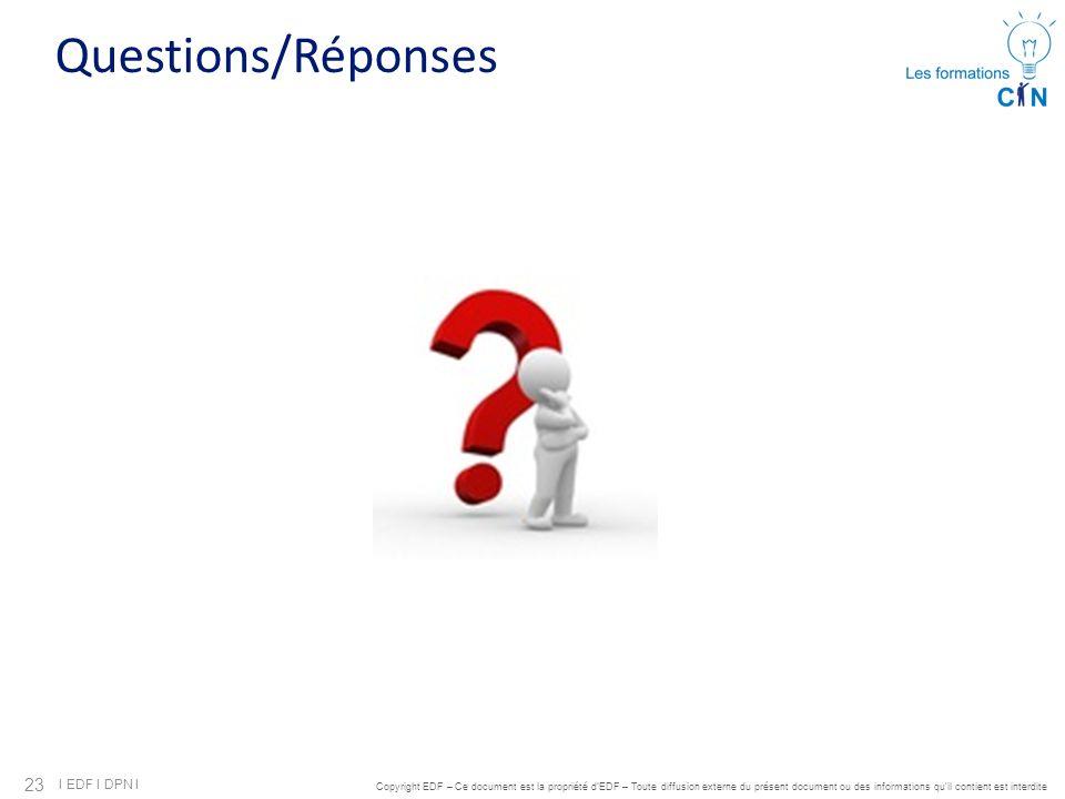 23 I EDF I DPN I Copyright EDF – Ce document est la propriété d'EDF – Toute diffusion externe du présent document ou des informations qu'il contient e
