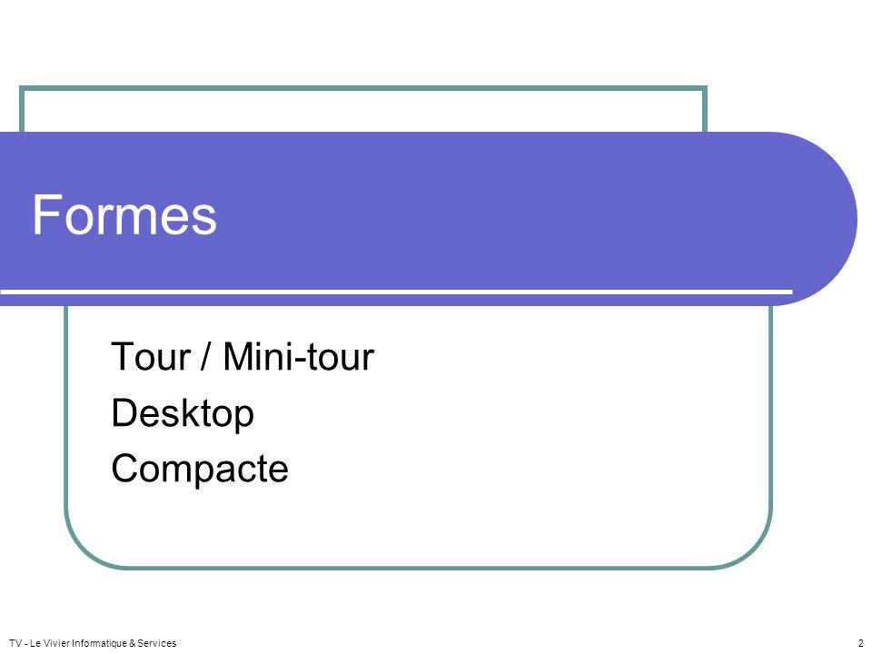 TV - Le Vivier Informatique & Services3 Formes : Tour / Mini-tour + de baies en façade