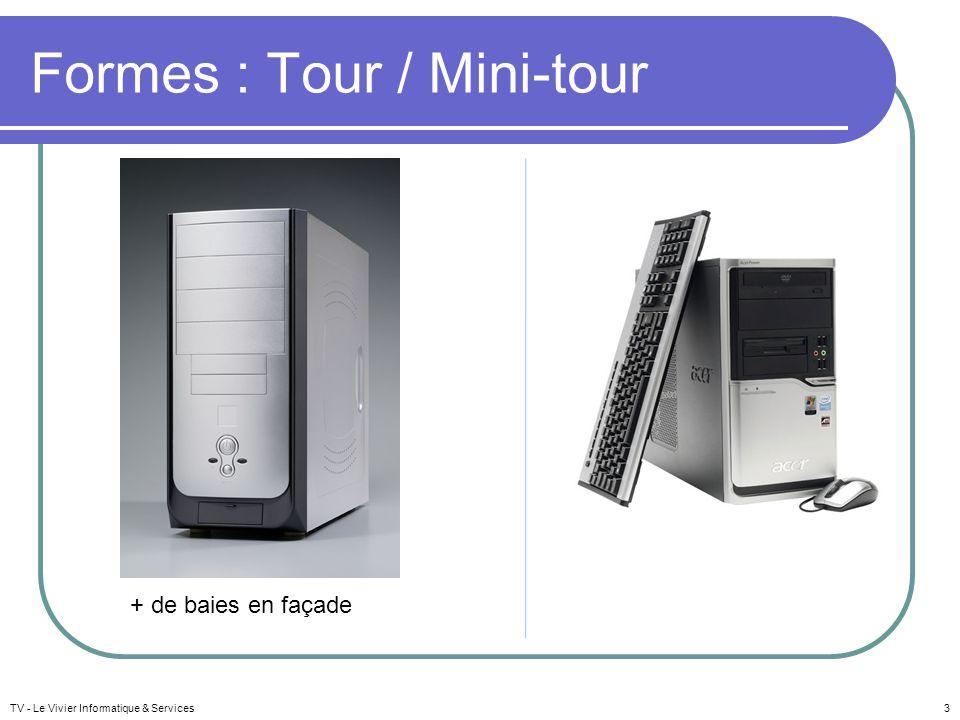 TV - Le Vivier Informatique & Services4 Formes : plat / extra-plat Mini-pc Extra-plat = slim