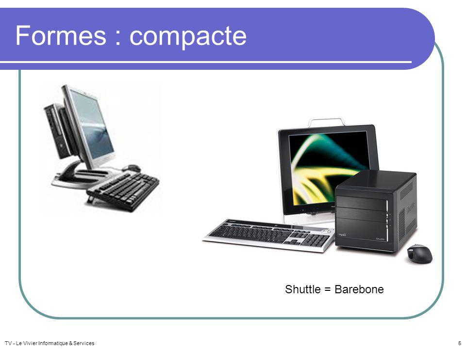 TV - Le Vivier Informatique & Services5 Formes : compacte Shuttle = Barebone