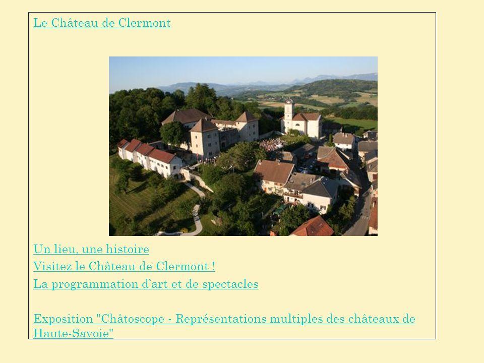 Le Château de Clermont Un lieu, une histoire Visitez le Château de Clermont ! La programmation d'art et de spectacles Exposition