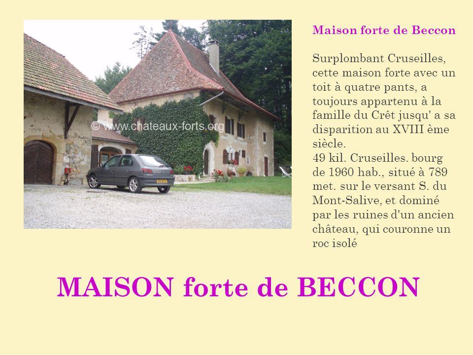 MAISON forte de BECCON Maison forte de Beccon Surplombant Cruseilles, cette maison forte avec un toit à quatre pants, a toujours appartenu à la famill