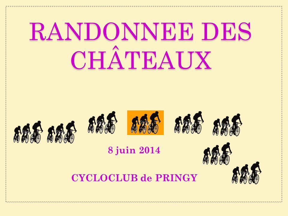 RANDONNEE DES CHÂTEAUX 8 juin 2014 CYCLOCLUB de PRINGY