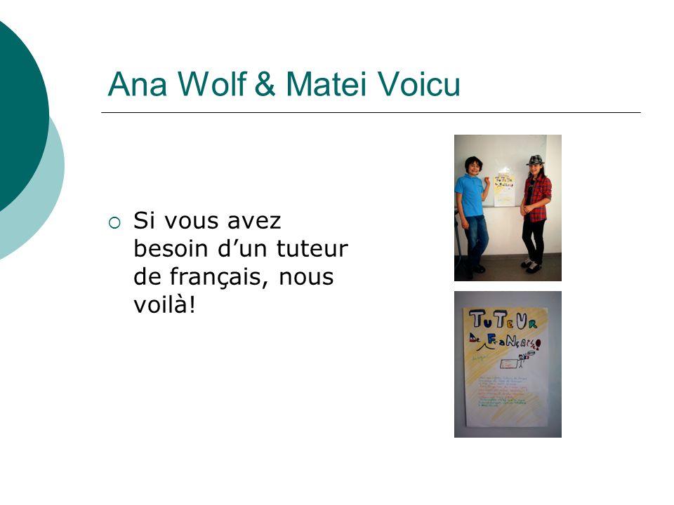 Ana Wolf & Matei Voicu  Si vous avez besoin d'un tuteur de français, nous voilà!