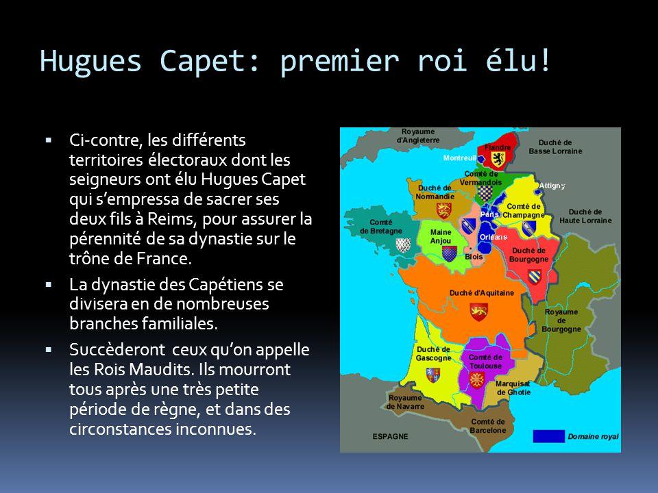 Hugues Capet: premier roi élu!  Ci-contre, les différents territoires électoraux dont les seigneurs ont élu Hugues Capet qui s'empressa de sacrer ses