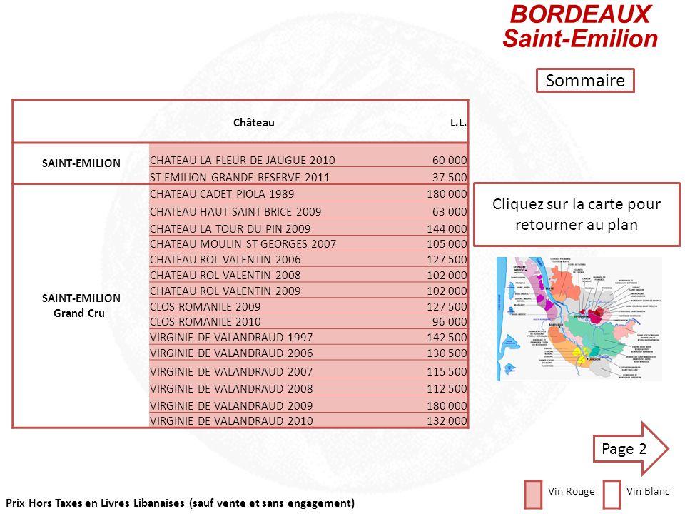 Prix Hors Taxes en Livres Libanaises (sauf vente et sans engagement) Cliquez sur la carte pour retourner au plan BORDEAUX Pomerol ChâteauL.L. POMEROL