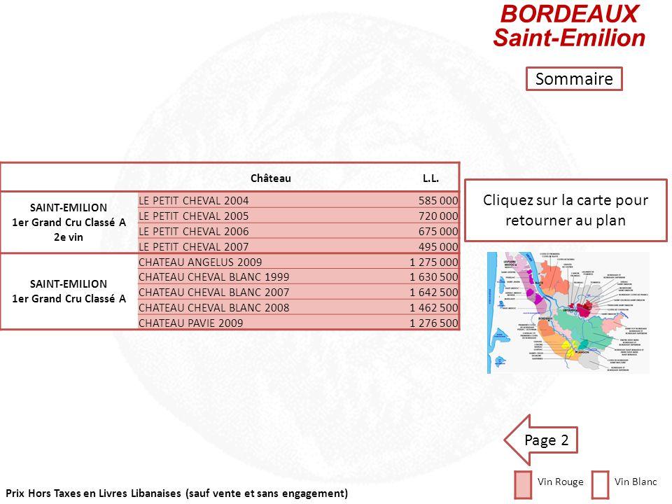Prix Hors Taxes en Livres Libanaises (sauf vente et sans engagement) Cliquez sur la carte pour retourner au plan BORDEAUX Saint-Emilion Page 2 Château