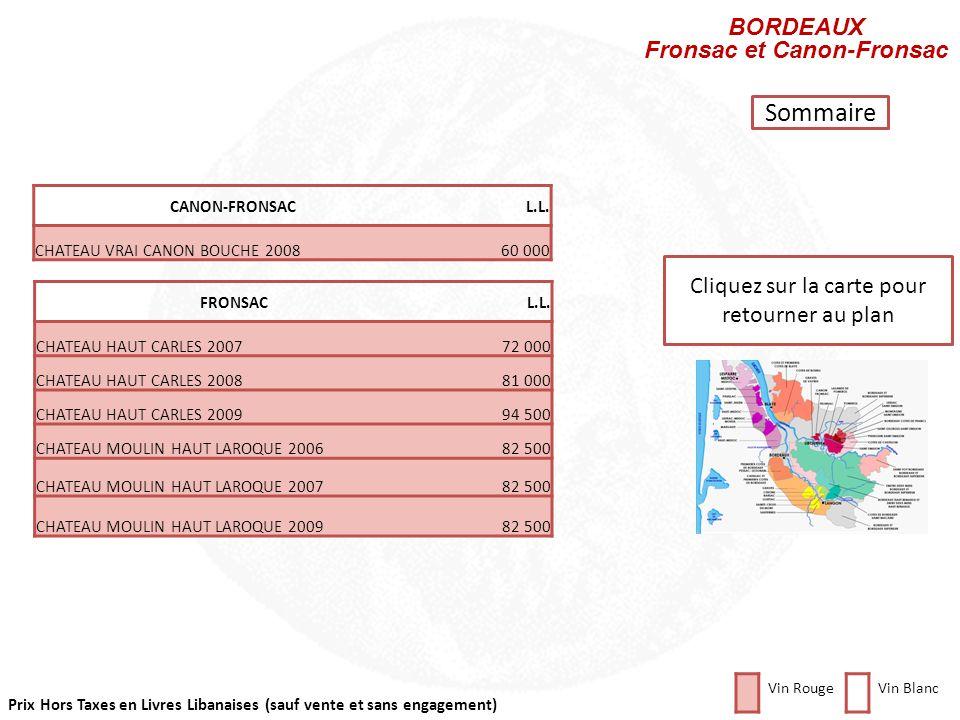 Prix Hors Taxes en Livres Libanaises (sauf vente et sans engagement) Cliquez sur la carte pour retourner au plan BORDEAUX et Bordeaux Supérieur BORDEA