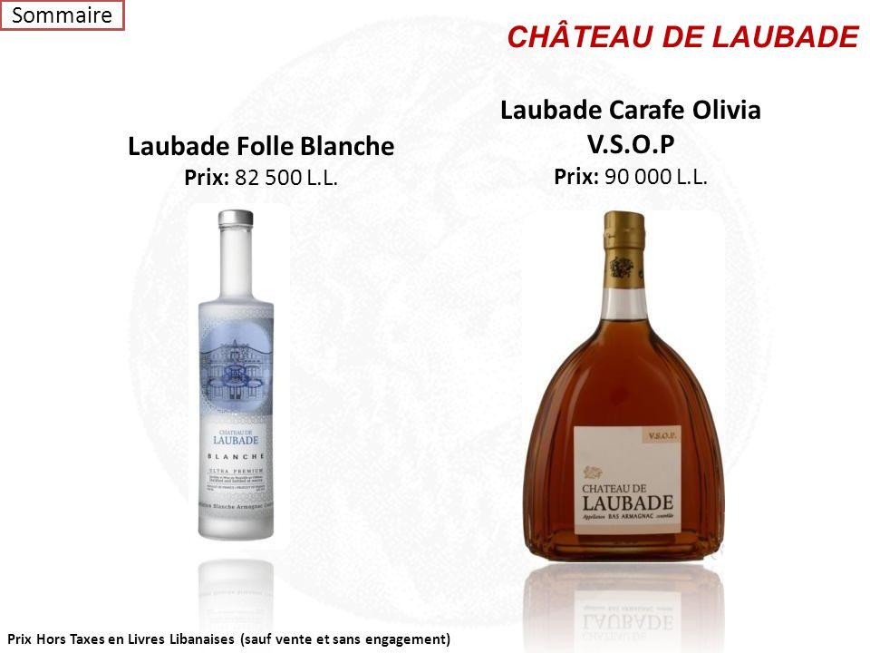 Prix Hors Taxes en Livres Libanaises (sauf vente et sans engagement) CHÂTEAU DE LAUBADE Floc de GASCOGNE Blanc/ Rouge Prix: 48 000 L.L. Laubade V.S.O.
