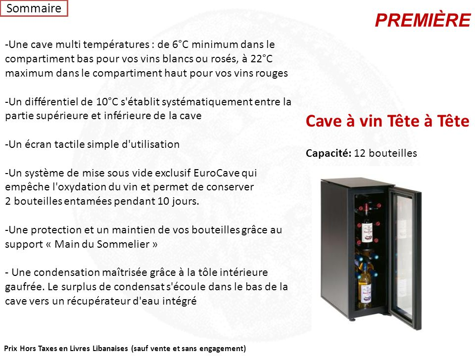 Prix Hors Taxes en Livres Libanaises (sauf vente et sans engagement) COMPACT V 059 Capacité : 38 bouteilles Les caves de la gamme Compact, pour du vie