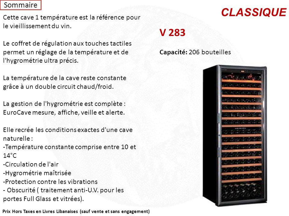 Prix Hors Taxes en Livres Libanaises (sauf vente et sans engagement) Cave à vin Tête à Tête Capacité: 12 bouteilles -Une cave multi températures : de