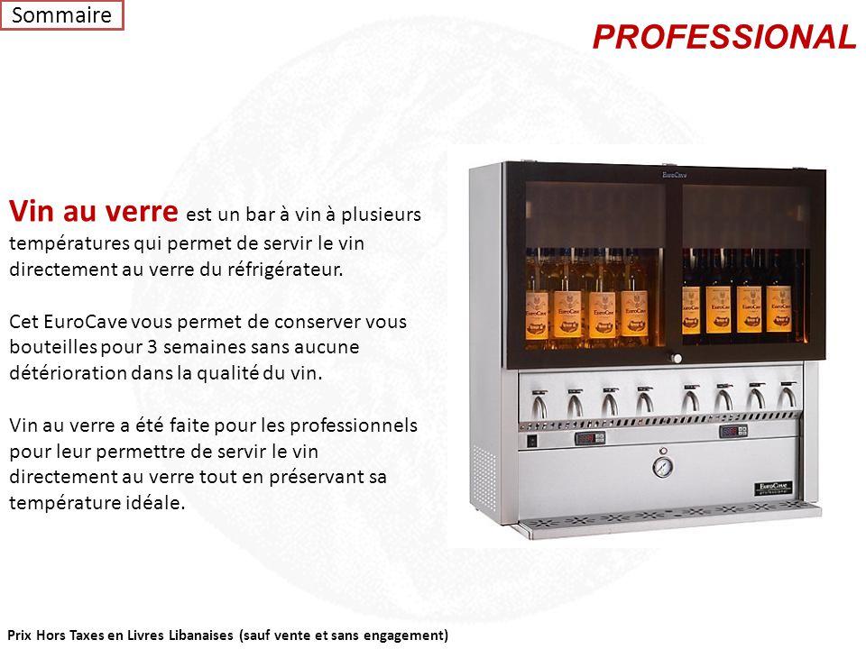 Prix Hors Taxes en Livres Libanaises (sauf vente et sans engagement) SoWine Pro est un bar à vin qui vous permet de conserver 14 bouteilles à une temp