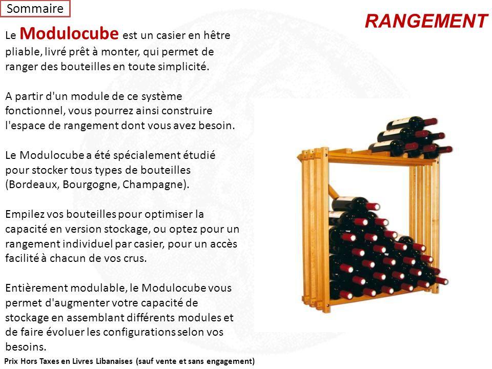 Prix Hors Taxes en Livres Libanaises (sauf vente et sans engagement) Le Modulorack est un système unique pour stocker directement vos vins dans leurs