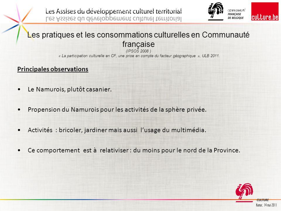Les pratiques et les consommations culturelles en Communauté française (IPSOS 2008 ) « La participation culturelle en CF, une prise en compte du facteur géographique », ULB 2011.