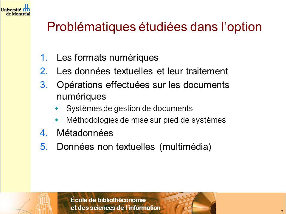 École de bibliothéconomie et des sciences de l'information 7 Problématiques étudiées dans l'option 1.Les formats numériques 2.Les données textuelles e