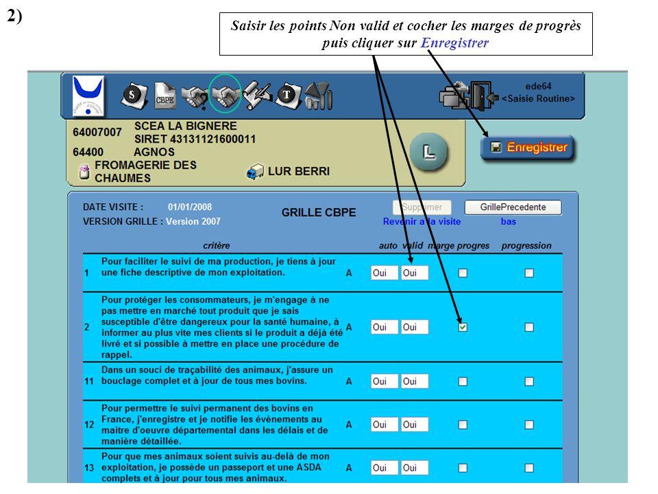 Saisir les points Non valid et cocher les marges de progrès puis cliquer sur Enregistrer 2)