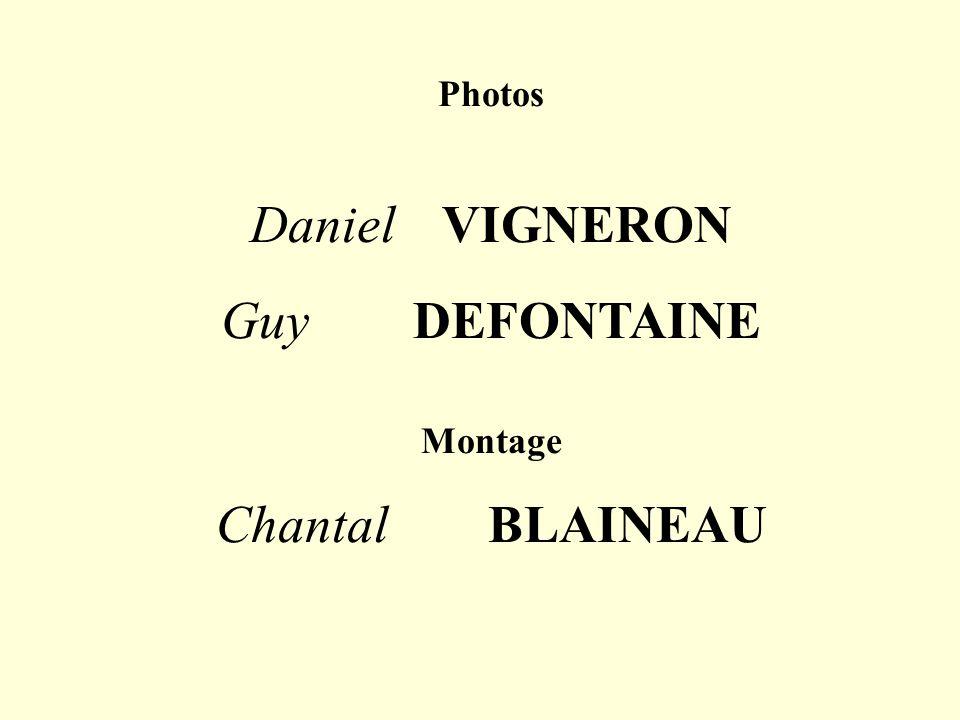 Photos Daniel VIGNERON Guy DEFONTAINE Montage Chantal BLAINEAU