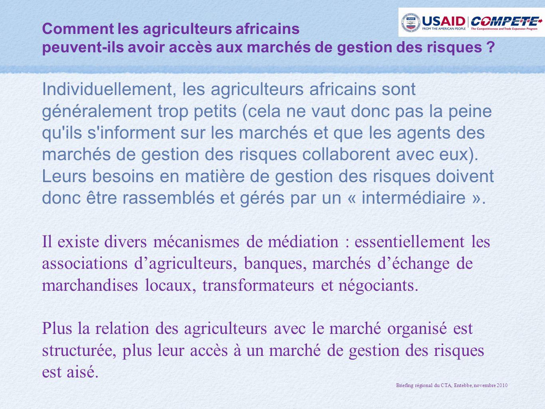Comment les agriculteurs africains peuvent-ils avoir accès aux marchés de gestion des risques .