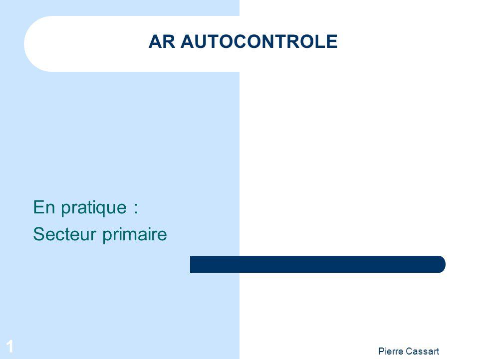 Pierre Cassart 1 AR AUTOCONTROLE En pratique : Secteur primaire