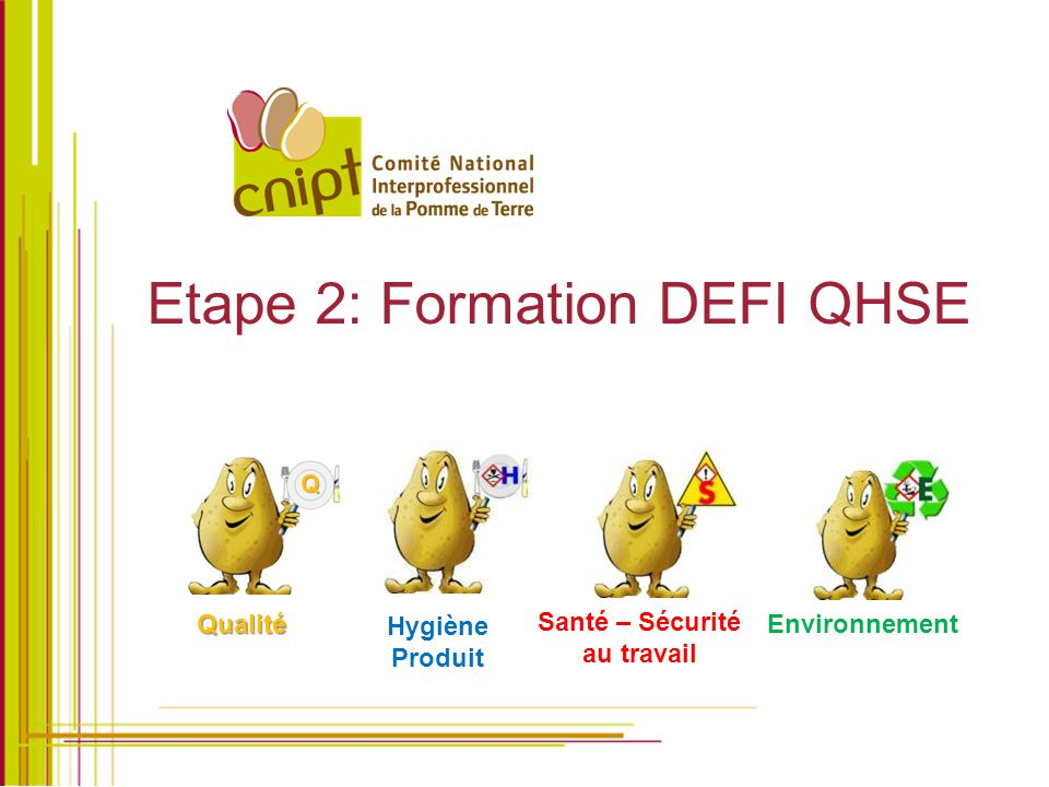 Etape 2: Formation DEFI QHSE Hygiène Produit Santé – Sécurité au travail Environnement Qualité