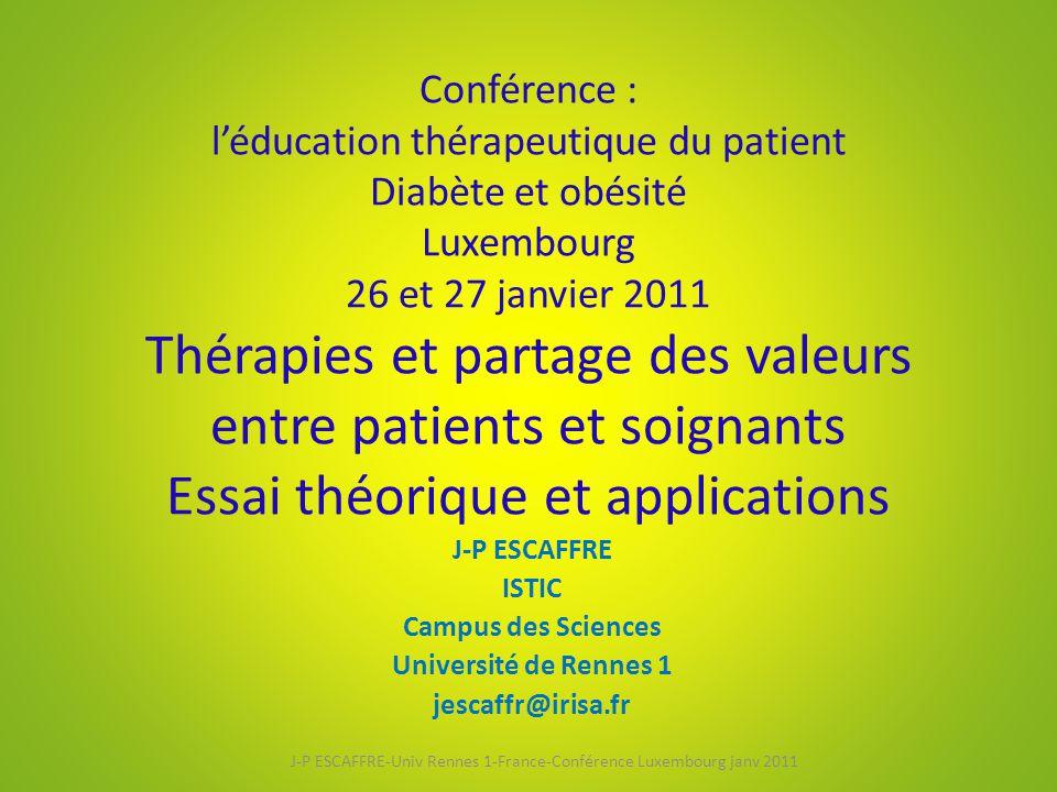Conférence : l'éducation thérapeutique du patient Diabète et obésité Luxembourg 26 et 27 janvier 2011 Thérapies et partage des valeurs entre patients