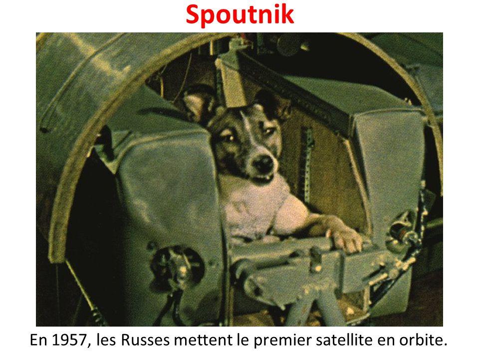 Spoutnik En 1957, les Russes mettent le premier satellite en orbite.