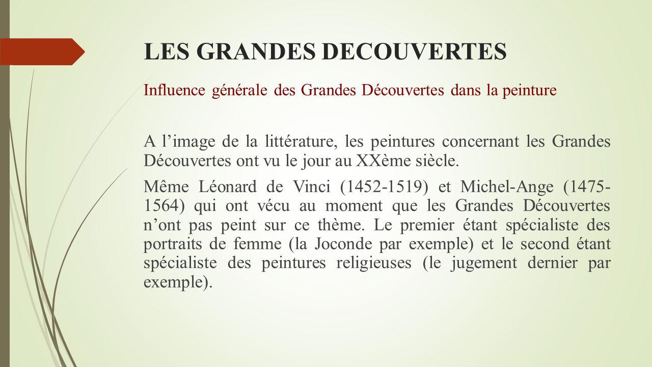 LES GRANDES DECOUVERTES Influence générale des Grandes Découvertes dans la littérature Depuis le début du XXIème siècle, une autre littérature voit le