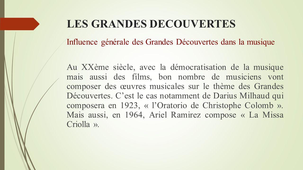 LES GRANDES DECOUVERTES Influence générale des Grandes Découvertes dans la musique L'invention des enregistrements musicaux avec le phonographe datant