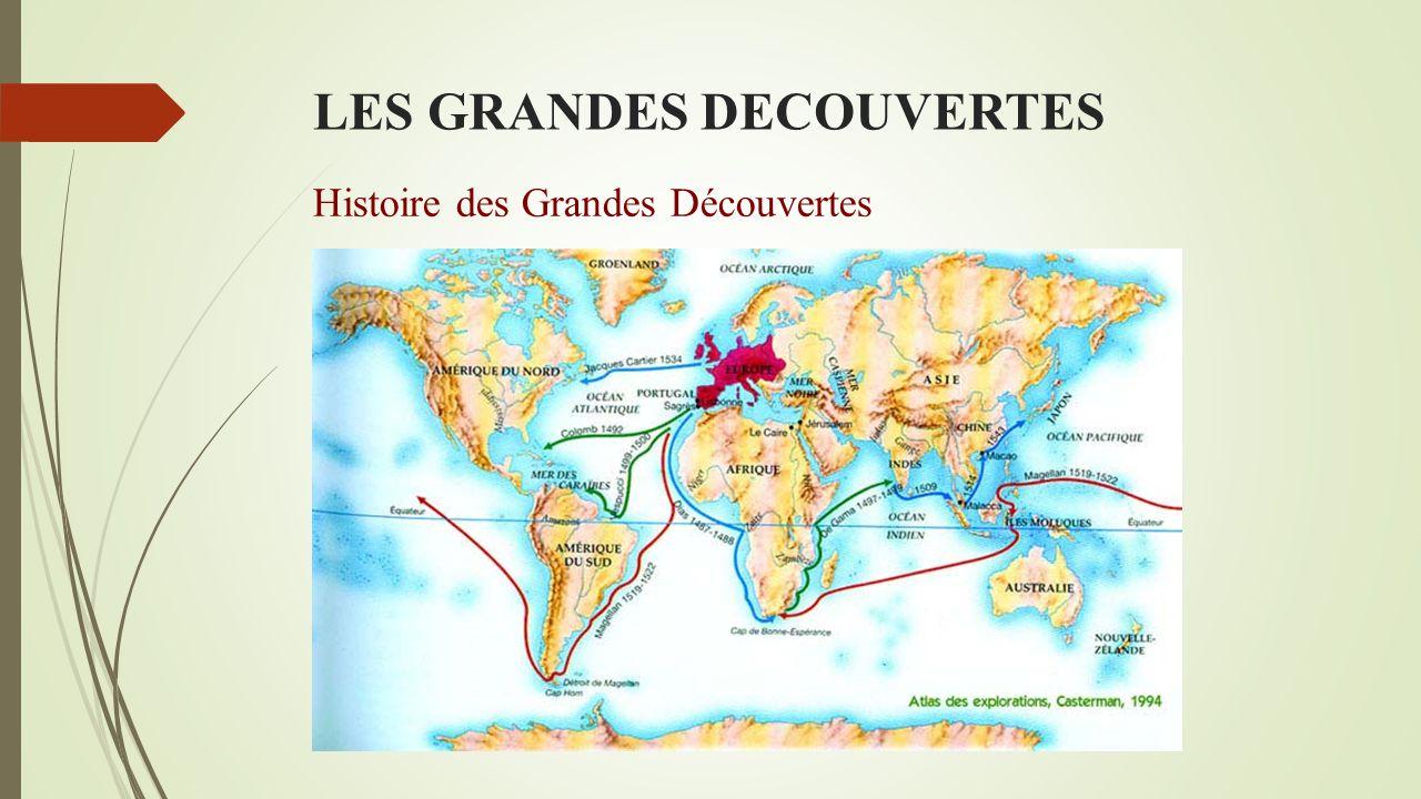 LES GRANDES DECOUVERTES Influence générale des Grandes Découvertes dans la peinture « Christophe Colomb devant le conseil de Salamanque » Emmanuel Leutze