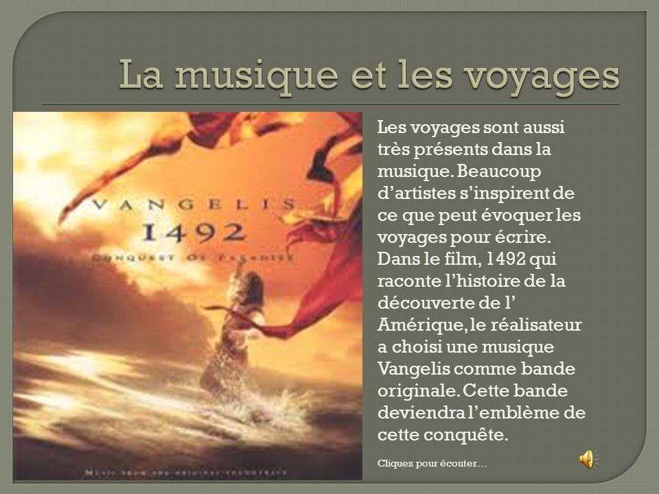 Les voyages sont aussi très présents dans la musique.