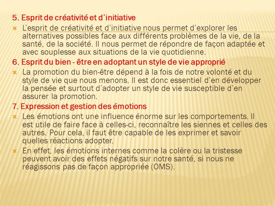 5. Esprit de créativité et d'initiative  L'esprit de créativité et d'initiative nous permet d'explorer les alternatives possibles face aux différents
