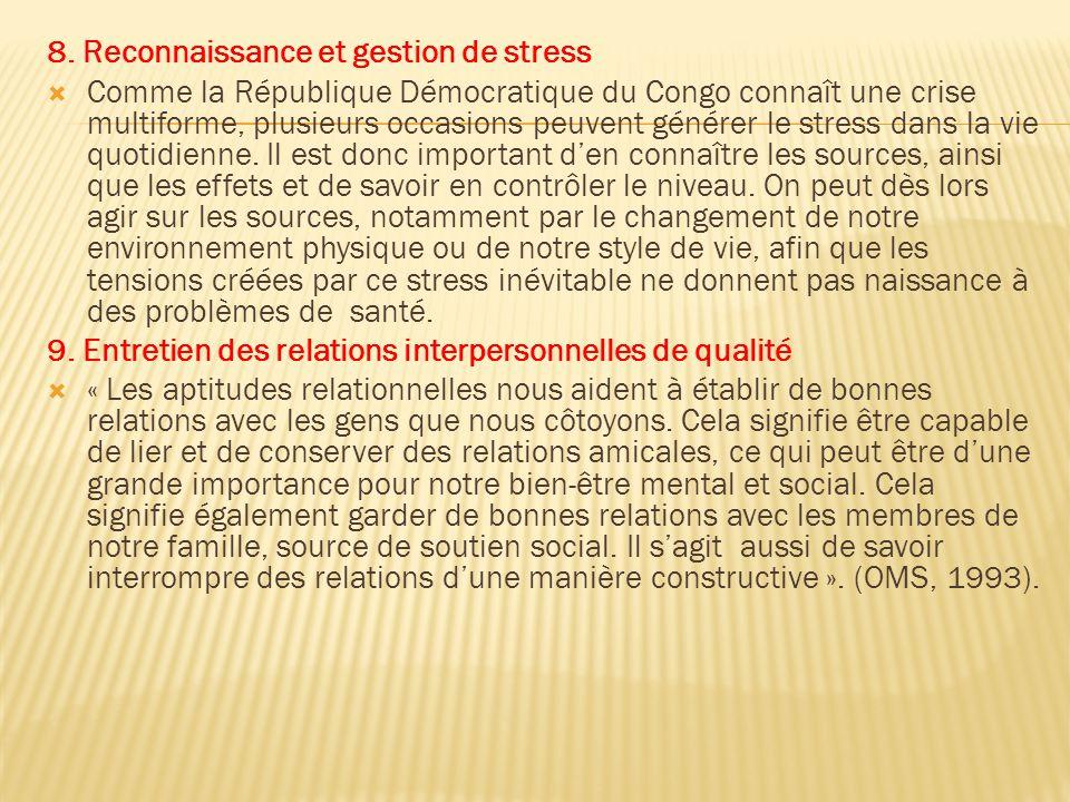 8. Reconnaissance et gestion de stress  Comme la République Démocratique du Congo connaît une crise multiforme, plusieurs occasions peuvent générer l