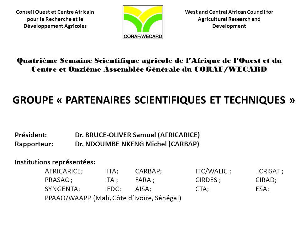 PRELIMINAIRE Compréhension du concept de «Partenaire scientifique et technique »: « Ceux qui travaillent avec le CORAF/WECARD sur les plans scientifiques et techniques, mais qui ne font pas partie des Systèmes Nationaux de Recherche Agricole (SNRA)» ORDRE DU JOUR: Expression des sentiments des partenaires scientifiques et techniques entre les deux Assemblées Générales, notamment celle de Ndjamena -Tchad (2012) et celle de Niamey – Niger (2014), afin de faire des recommandations à l'AG