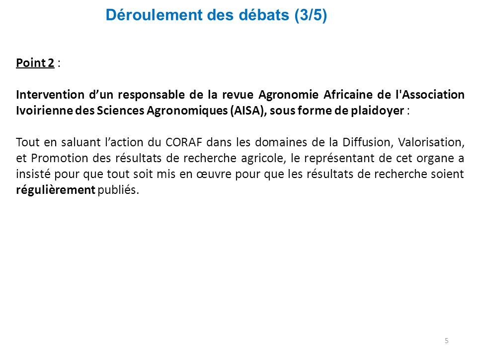 Déroulement des débats (3/5) 5 Point 2 : Intervention d'un responsable de la revue Agronomie Africaine de l'Association Ivoirienne des Sciences Agrono