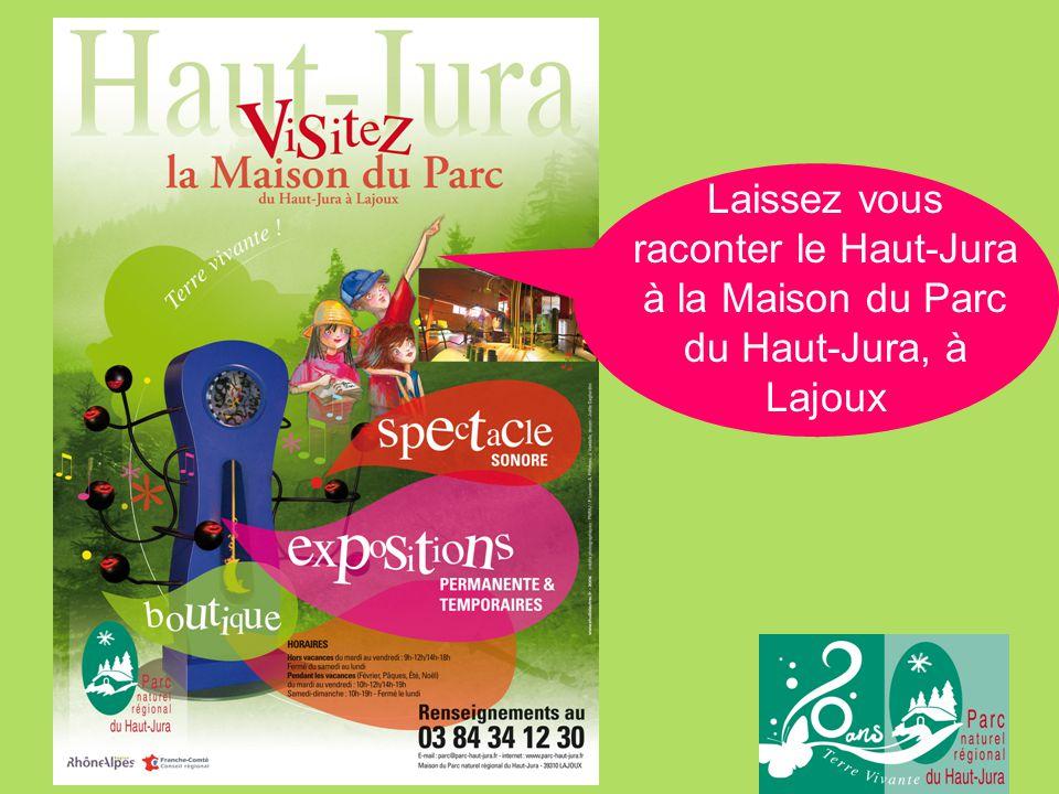 Laissez vous raconter le Haut-Jura à la Maison du Parc du Haut-Jura, à Lajoux