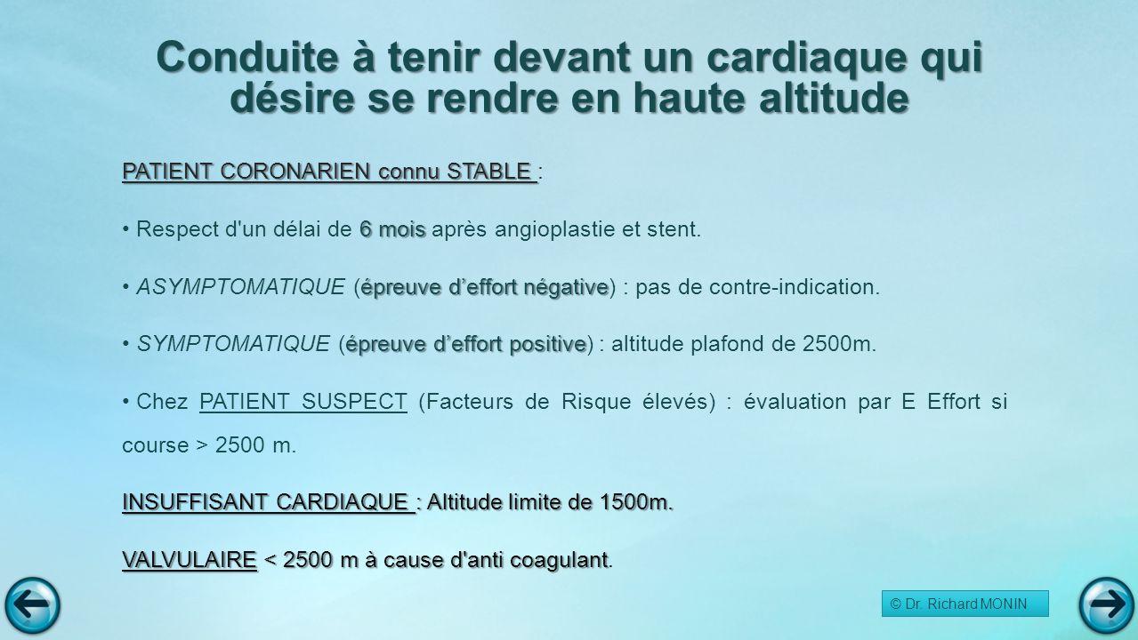 Conduite à tenir devant un cardiaque qui désire se rendre en haute altitude PATIENT CORONARIEN connu STABLE PATIENT CORONARIEN connu STABLE : 6 mois R