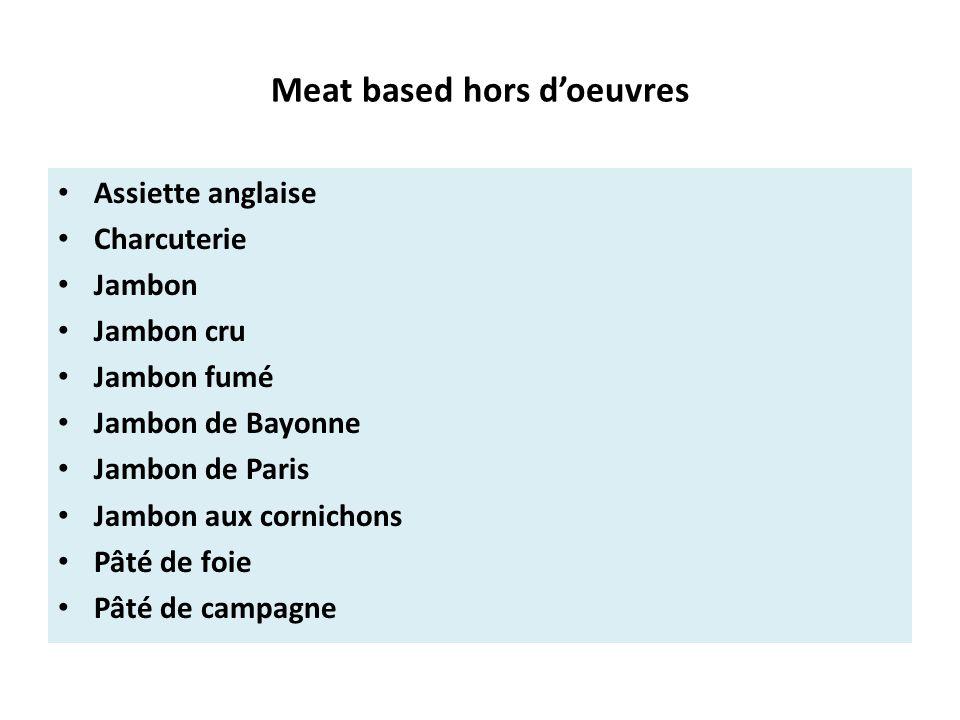 Meat based hors d'oeuvres Assiette anglaise Charcuterie Jambon Jambon cru Jambon fumé Jambon de Bayonne Jambon de Paris Jambon aux cornichons Pâté de foie Pâté de campagne