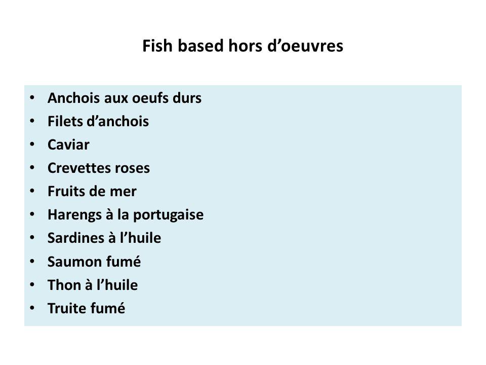 Fish based hors d'oeuvres Anchois aux oeufs durs Filets d'anchois Caviar Crevettes roses Fruits de mer Harengs à la portugaise Sardines à l'huile Saumon fumé Thon à l'huile Truite fumé