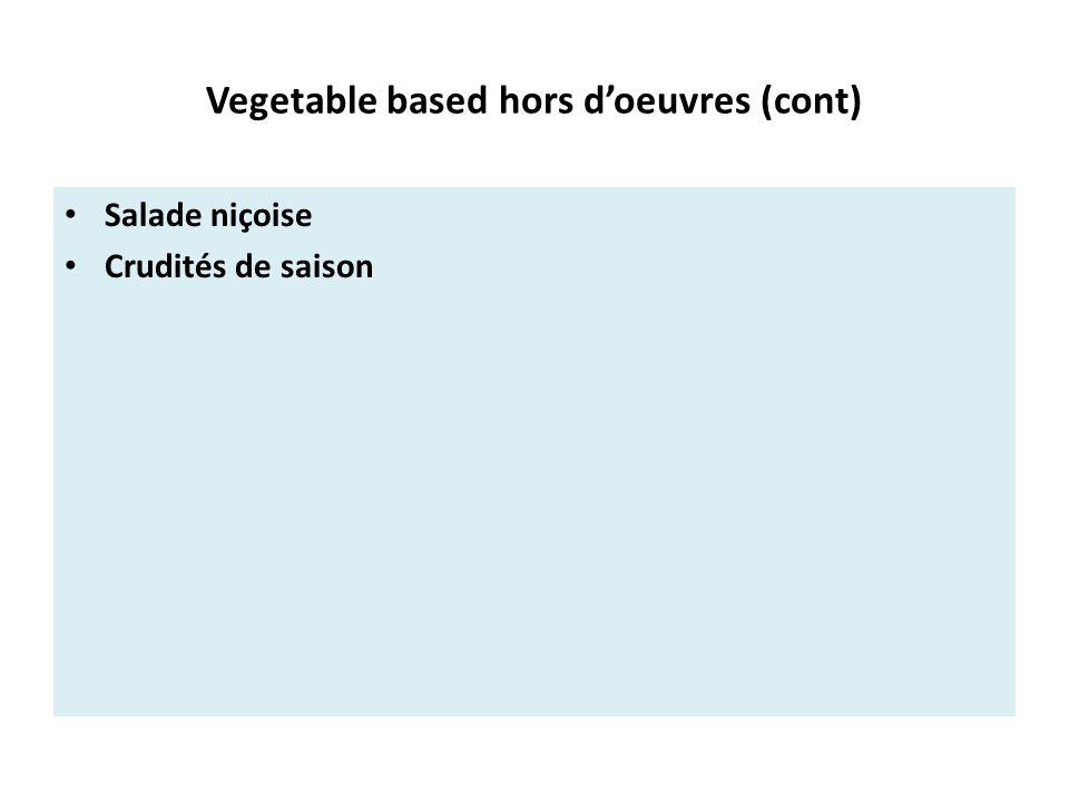 Vegetable based hors d'oeuvres (cont) Salade niçoise Crudités de saison