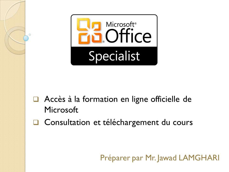  Accès à la formation en ligne officielle de Microsoft  Consultation et téléchargement du cours Préparer par Mr.